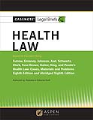 Casenote Legal Briefs for Health Law, Keyed to Furrow et al., Eighth Edition and Abridged Eighth Edition
